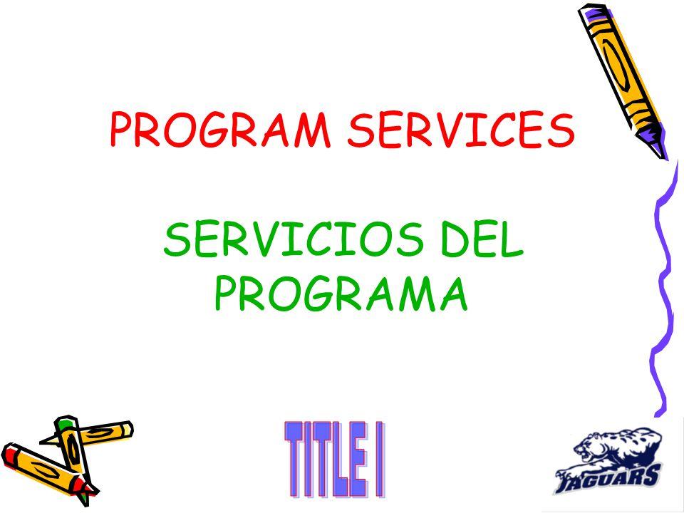 PROGRAM SERVICES SERVICIOS DEL PROGRAMA