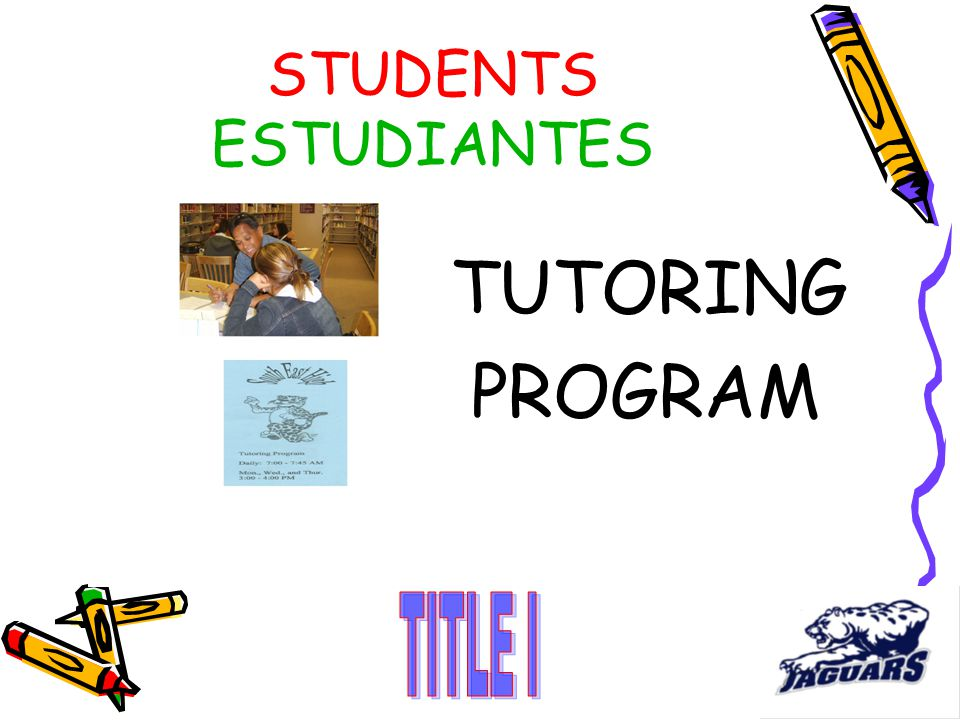 STUDENTS ESTUDIANTES TUTORING PROGRAM