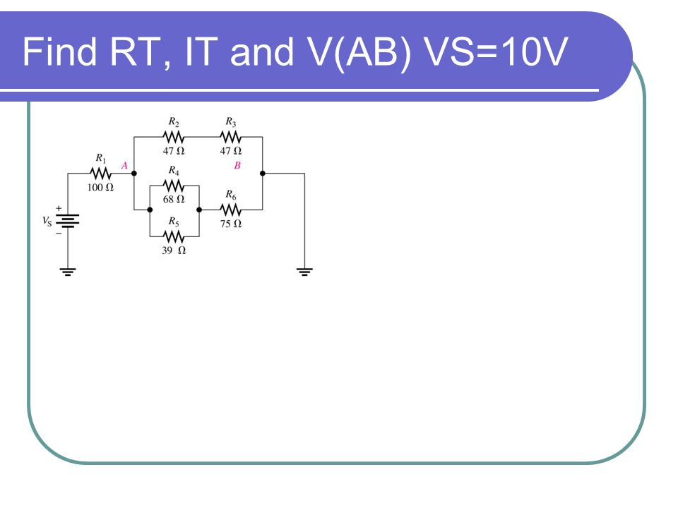 Find RT, IT and V(AB) VS=10V