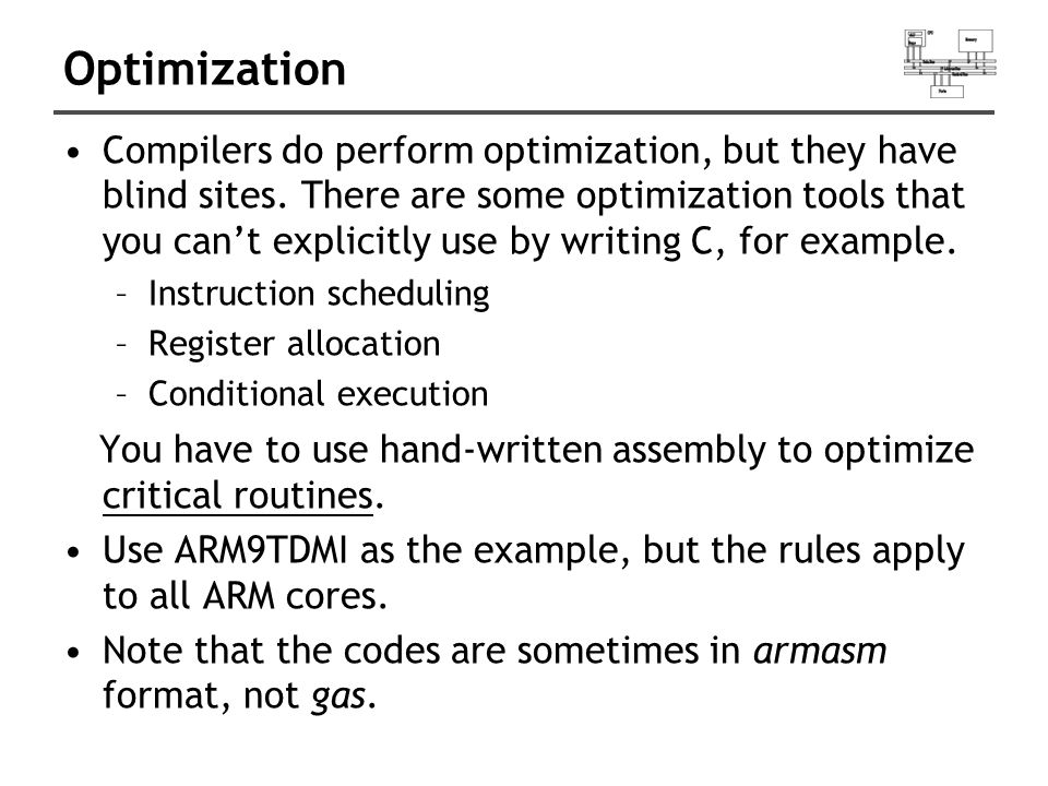 Optimization Compilers do perform optimization, but they have blind sites.