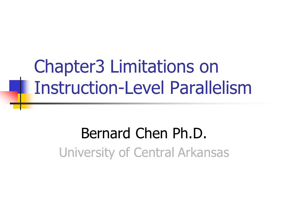 Chapter3 Limitations on Instruction-Level Parallelism Bernard Chen Ph.D.