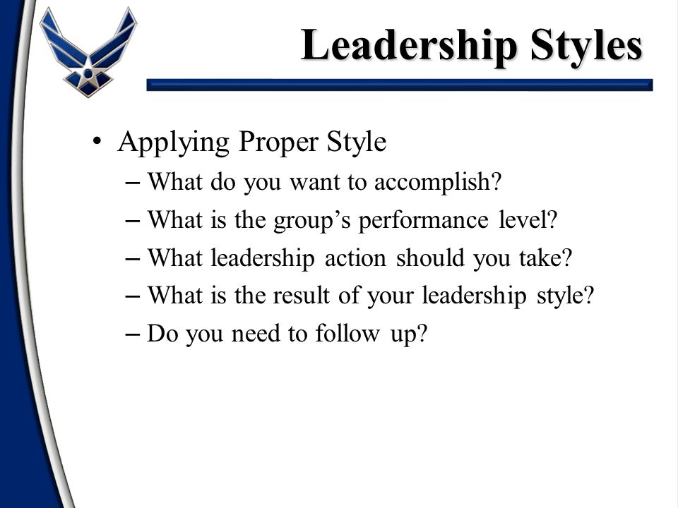 Applying Proper Style – What do you want to accomplish.