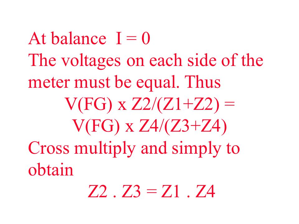At balance I = 0 The voltages on each side of the meter must be equal.