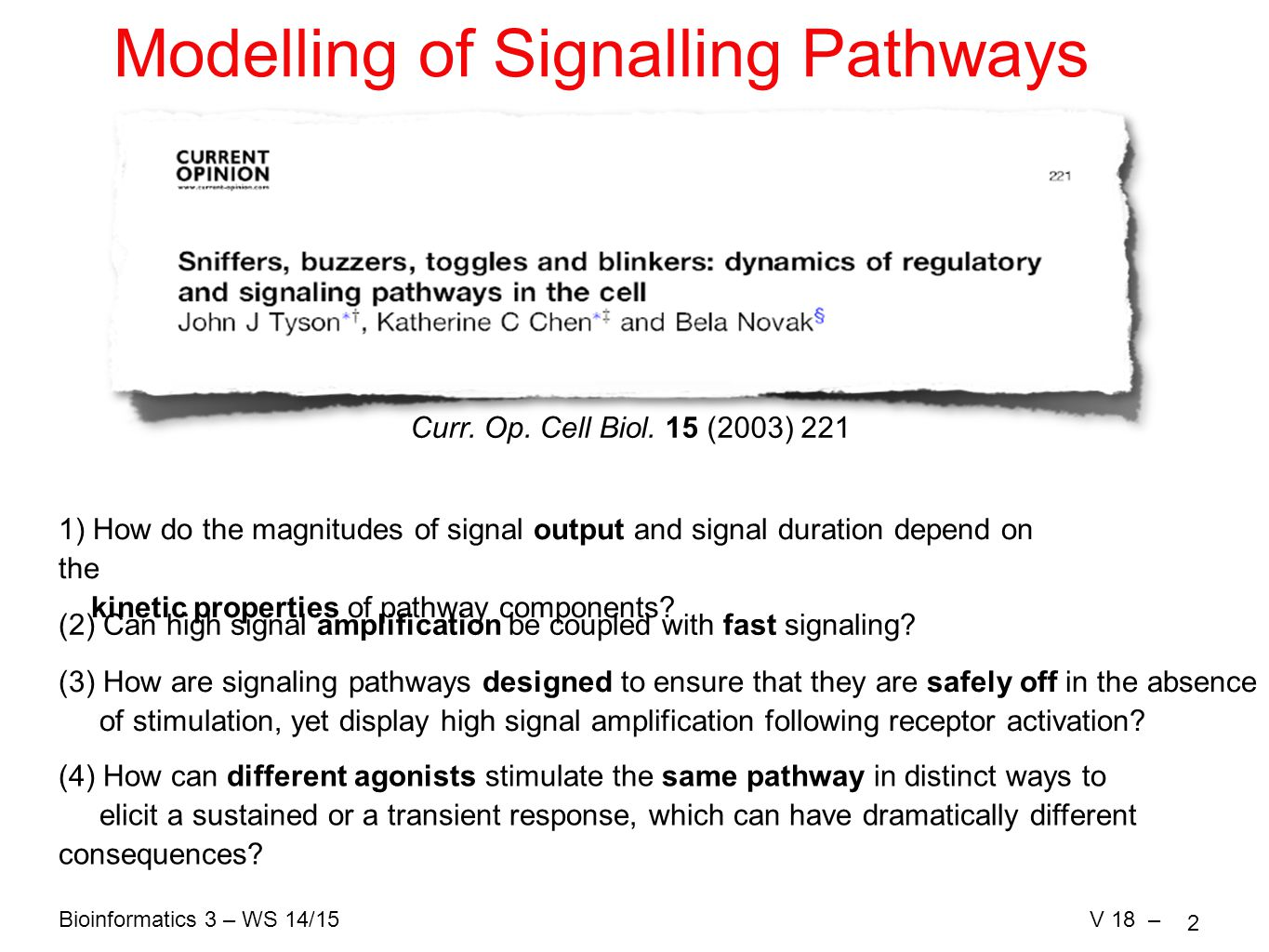Bioinformatics 3 – WS 14/15V 18 – 2 Modelling of Signalling Pathways Curr.