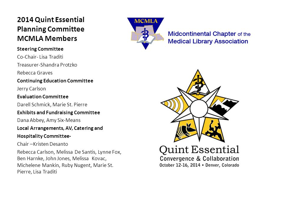 2014 Quint Essential Planning Committee MCMLA Members Steering Committee Co-Chair- Lisa Traditi Treasurer-Shandra Protzko Rebecca Graves Continuing Ed