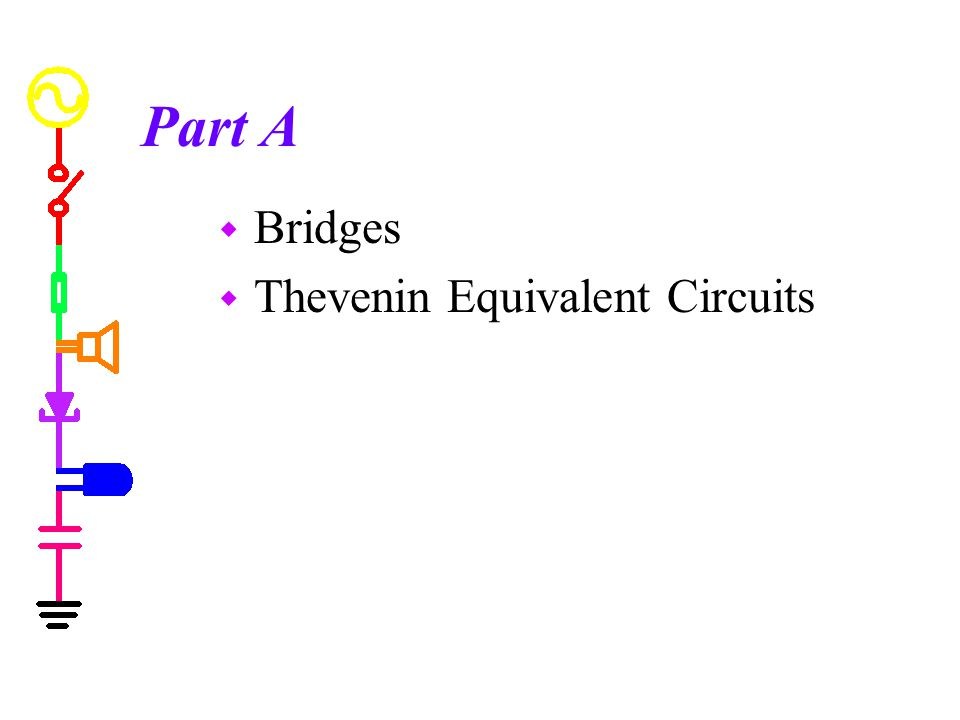 Part A w Bridges w Thevenin Equivalent Circuits