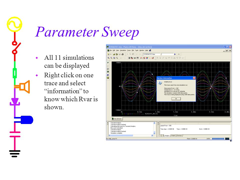 Parameter Sweep w All 11 simulations can be displayed w Right click on one trace and select information to know which Rvar is shown.
