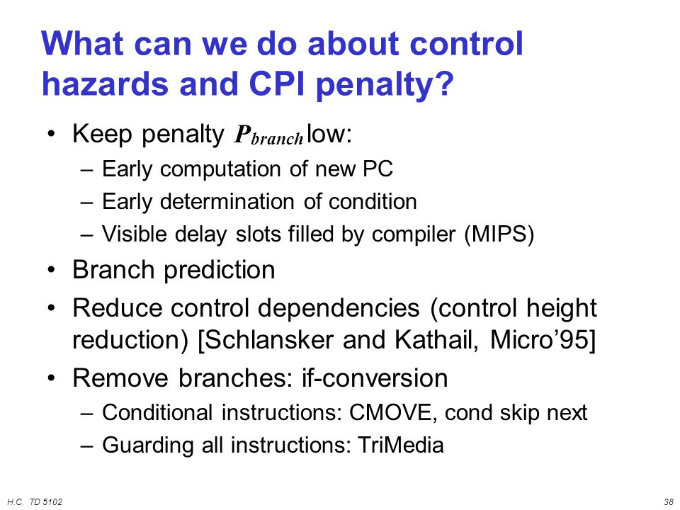 H.C. TD 510238 What can we do about control hazards and CPI penalty.
