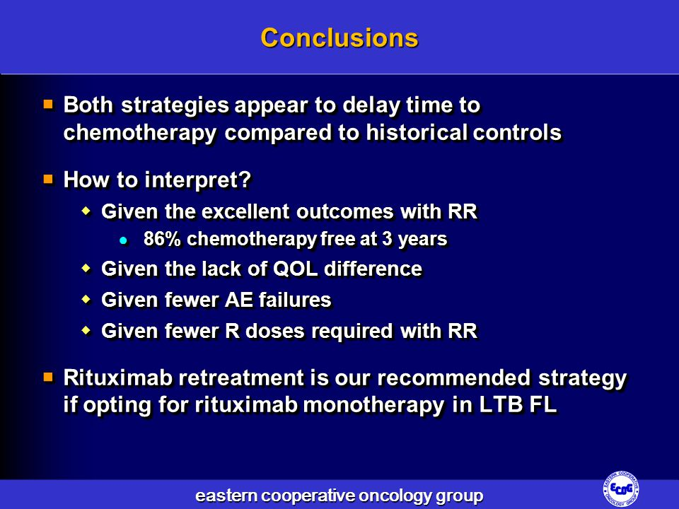 eastern cooperative oncology group Conclusions  Both strategies appear to delay time to chemotherapy compared to historical controls  How to interpr