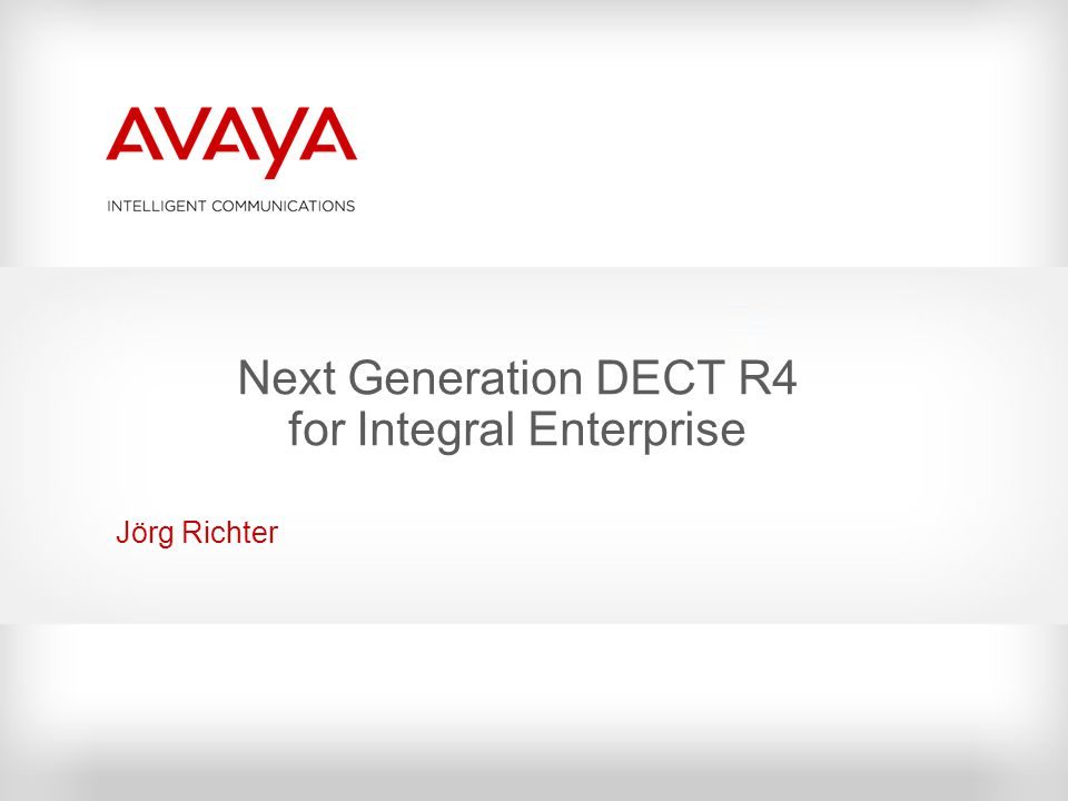 Next Generation DECT R4 for Integral Enterprise Jörg Richter