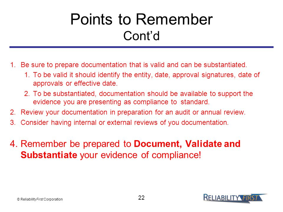 22 Points to Remember Cont'd 1.Be sure to prepare documentation that is valid and can be substantiated. 1.To be valid it should identify the entity, d