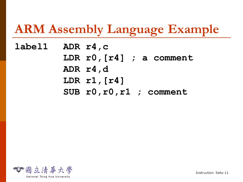 Instruction Sets-10 Assembly language  One-to-one with instructions (more or less).
