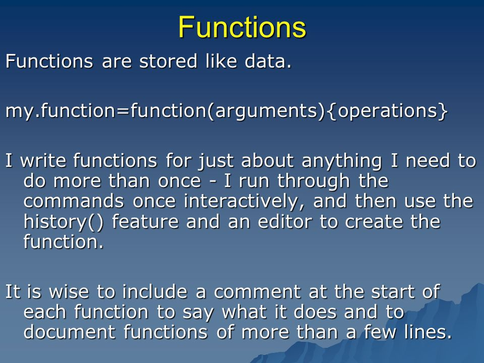 Functions Functions are stored like data.