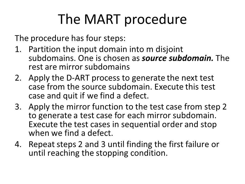 The MART procedure The procedure has four steps: 1.Partition the input domain into m disjoint subdomains.
