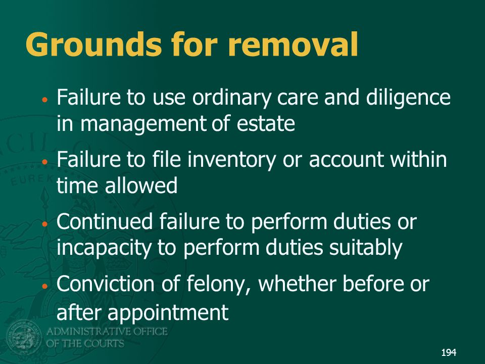 Grounds for removal Failure to use ordinary care and diligence in management of estate Failure to file inventory or account within time allowed Contin