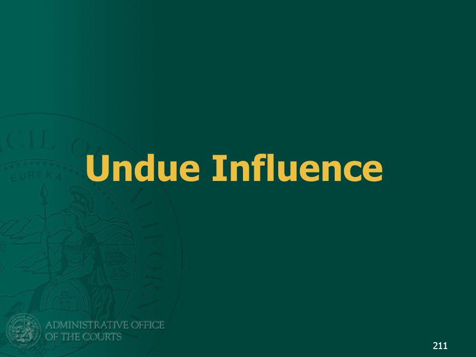 Undue Influence 211
