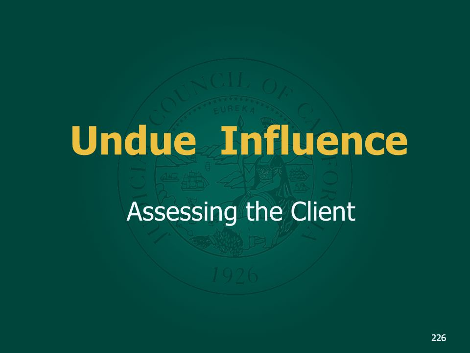 Undue Influence Assessing the Client 226