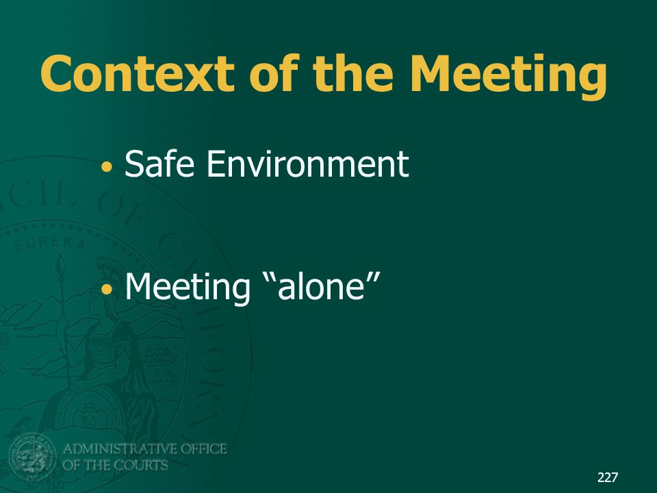 """Context of the Meeting Safe Environment Meeting """"alone"""" 227"""