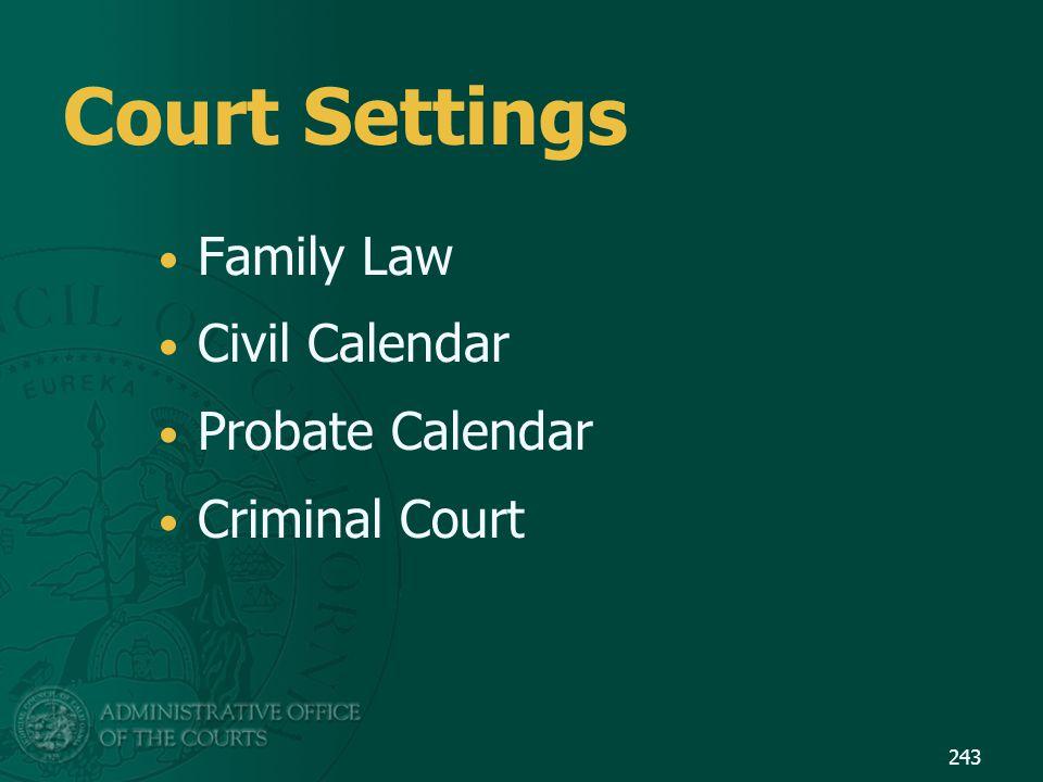 Court Settings Family Law Civil Calendar Probate Calendar Criminal Court 243