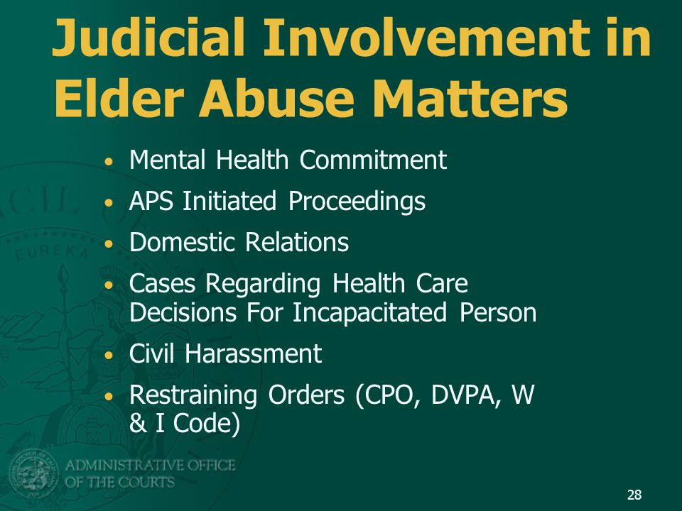 Judicial Involvement in Elder Abuse Matters Mental Health Commitment APS Initiated Proceedings Domestic Relations Cases Regarding Health Care Decision