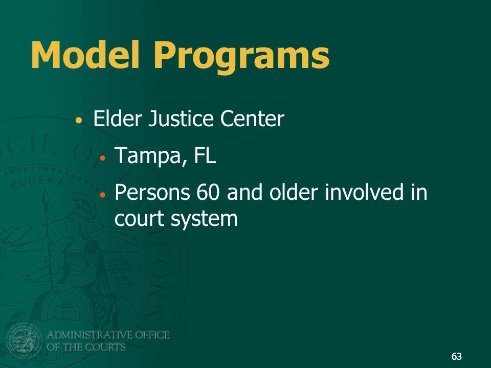 Model Programs Elder Justice Center Tampa, FL Persons 60 and older involved in court system 63