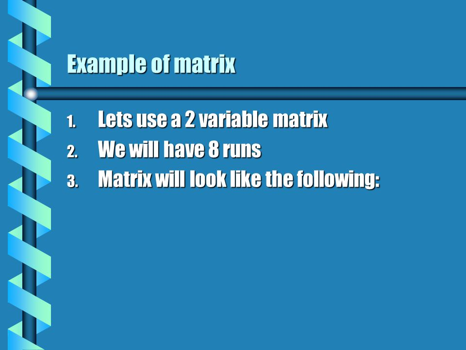 Example of matrix 1. Lets use a 2 variable matrix 2.