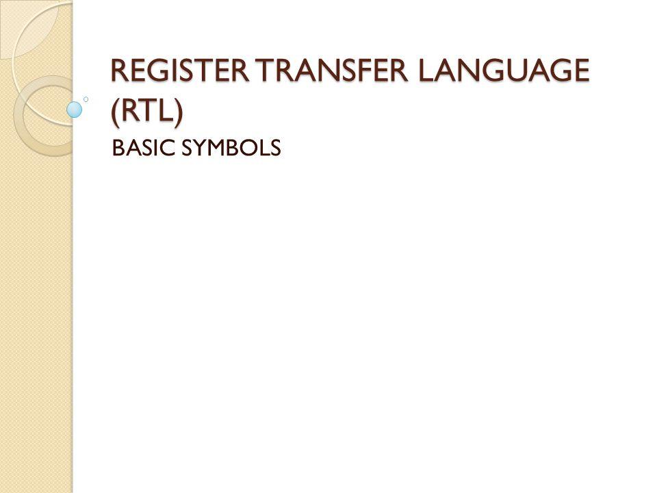 REGISTER TRANSFER LANGUAGE (RTL) BASIC SYMBOLS