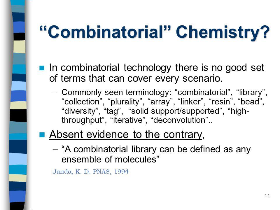 11 Combinatorial Chemistry.