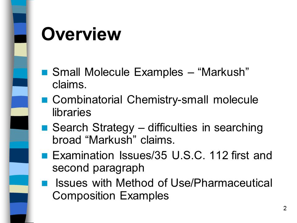 2 Overview Small Molecule Examples – Markush claims.