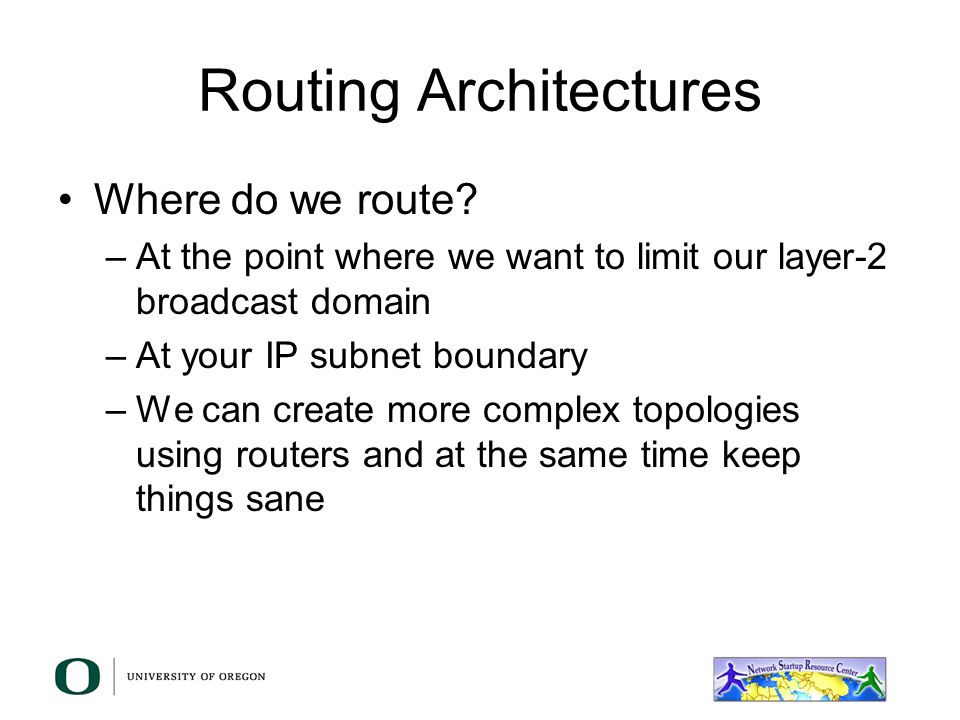 Routing Architectures Where do we route.