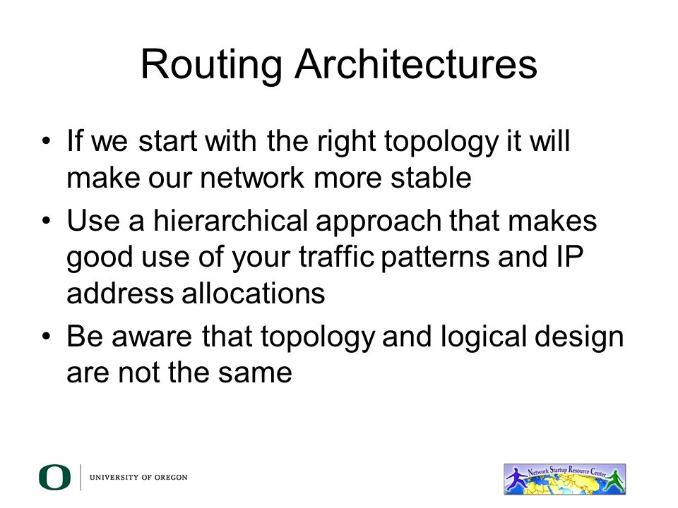 High Availability Core layer –Build a dual router core and provide dual paths to it from your distribution layer These could be either L2 or L3 paths –Make sure that you have redundant power supplies in your devices This also assumes two different sources of power Think of UPS protected circuits Maybe even a power inverter solution for emergencies –Think about the possibility of dual routing/forwarding engines Weigh this against the use of two devices Or just throw that in there as yet another layer of reliability