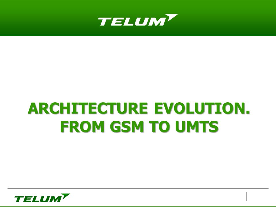 Evolution from GSM to UMTS GSM
