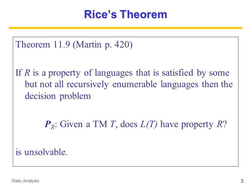 4 Static Analysis Rice's Theorem Explained Theorem 11.9 (Martin, p.