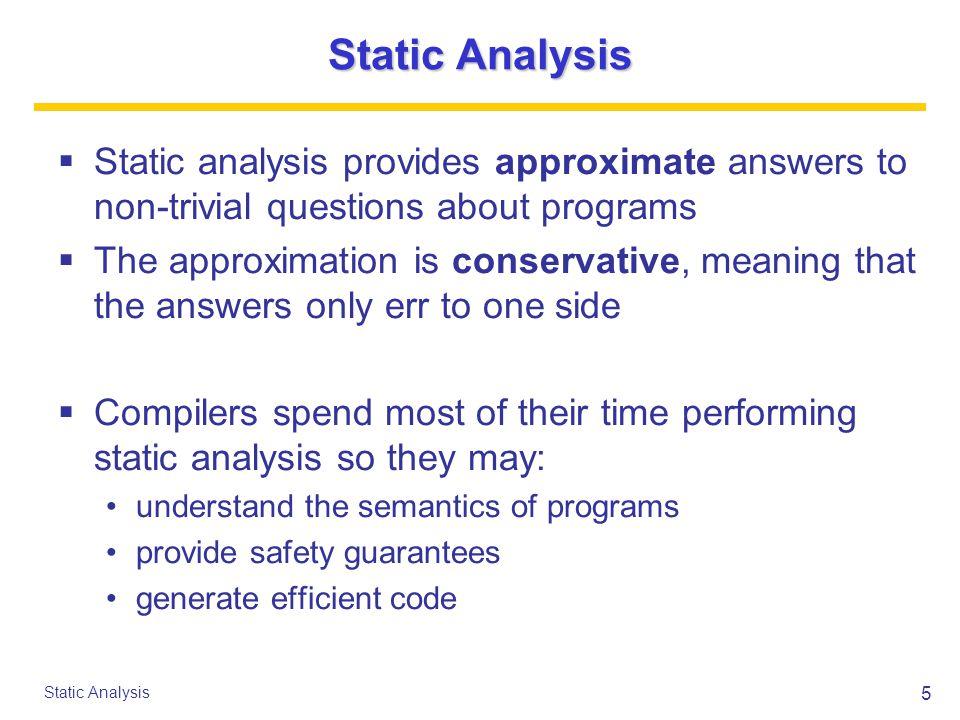 26 Static Analysis Definite Assignment Constraints (5/7) true : A t [[ true ]] = B[[ true ]] A f [[ true ]] =  A[[ true ]] = B[[ true ]] false : A t [[ false ]] =  A f [[ false ]] = B[[ false ]] A[[ false ]] = B[[ false ]] .