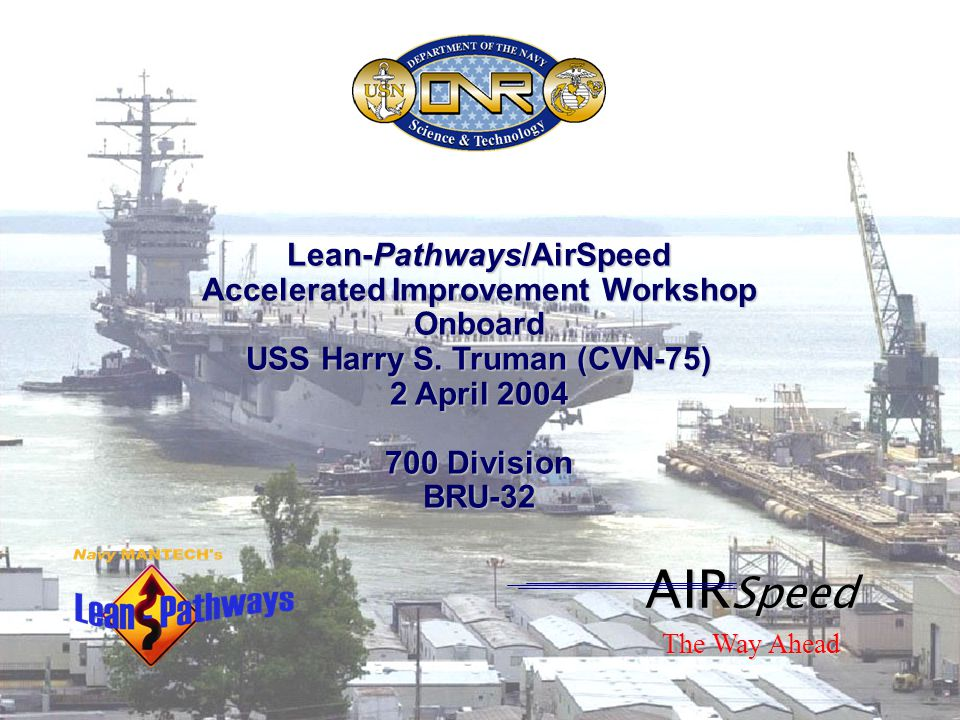 Lean-Pathways/AirSpeed Accelerated Improvement Workshop Onboard USS Harry S.