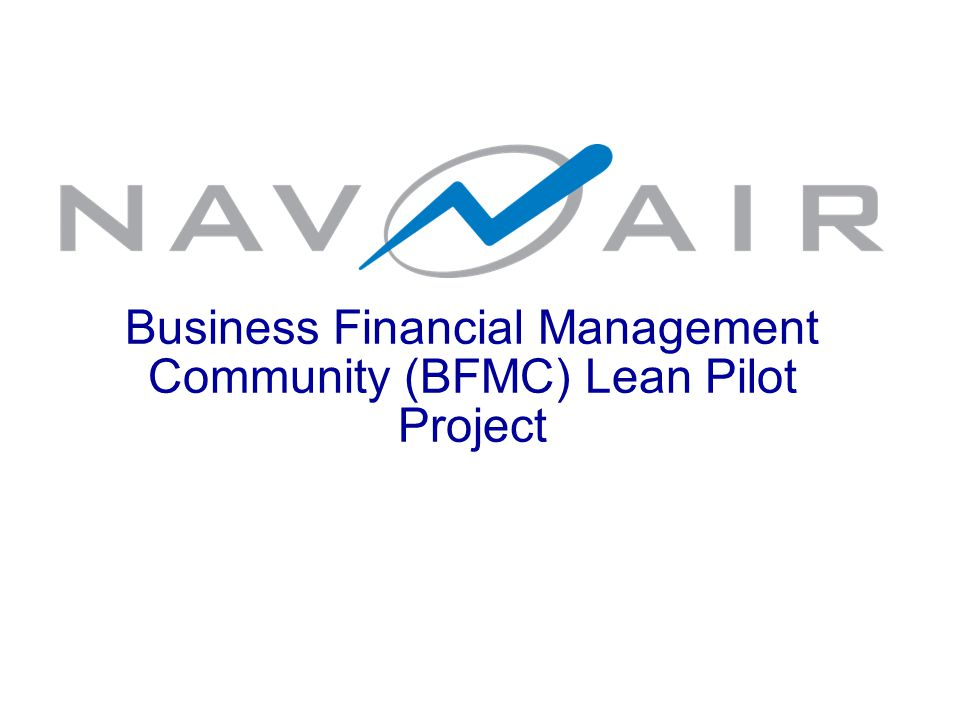 Business Financial Management Community (BFMC) Lean Pilot Project