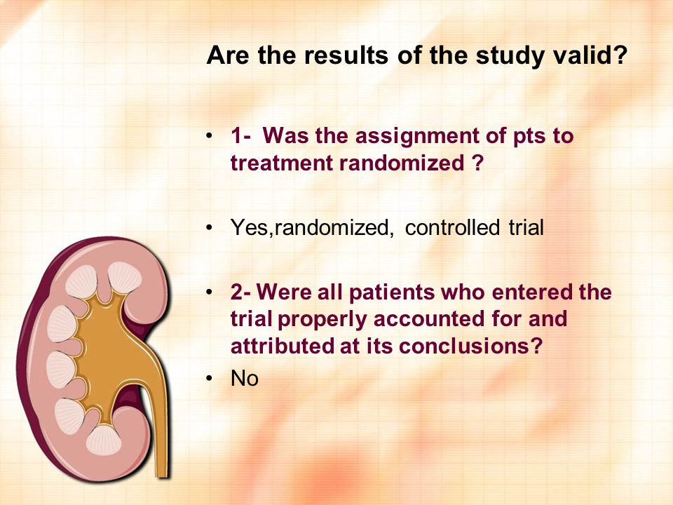 Are the results of the study valid. 1- Was the assignment of pts to treatment randomized .