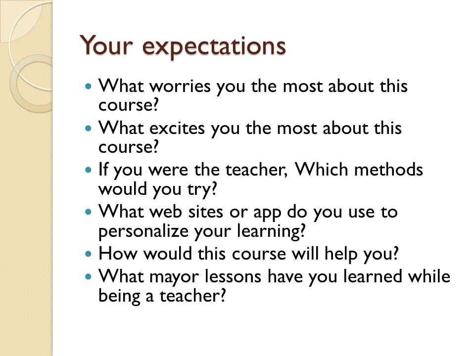 Your expectations What worries you the most about this course.