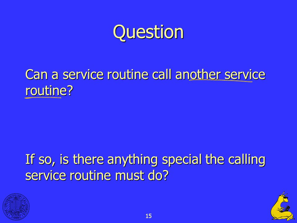 15 Question Can a service routine call another service routine.