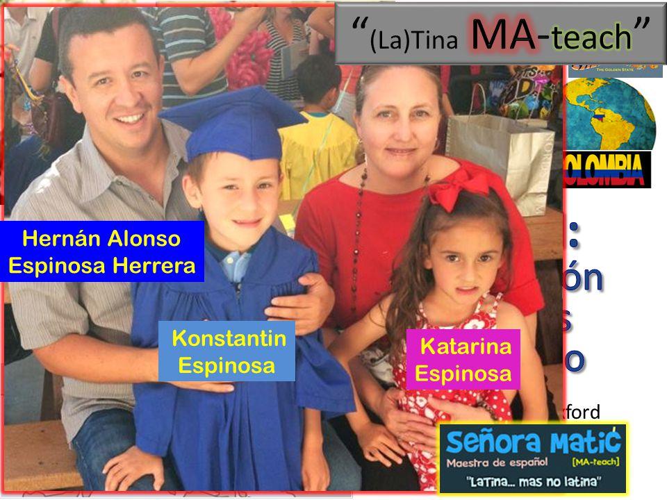 Señora Matić se-nyo-ra MA-teach (Hi.My name is Mrs.