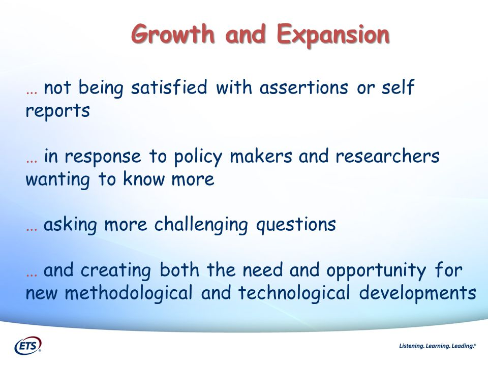 … not being satisfied with assertions or self reports … in response to policy makers and researchers wanting to know more … asking more challenging qu