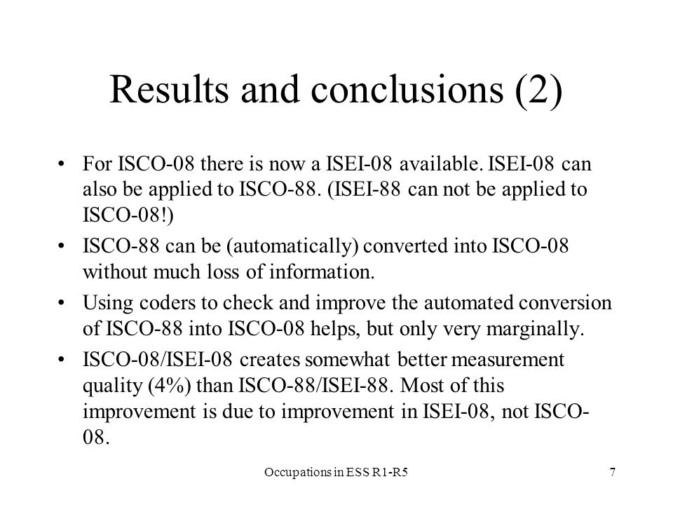 Results and conclusions (2) For ISCO-08 there is now a ISEI-08 available.