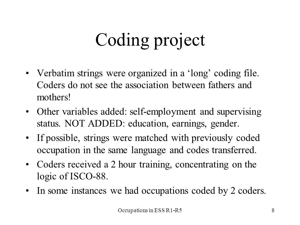 Coding project Verbatim strings were organized in a 'long' coding file.