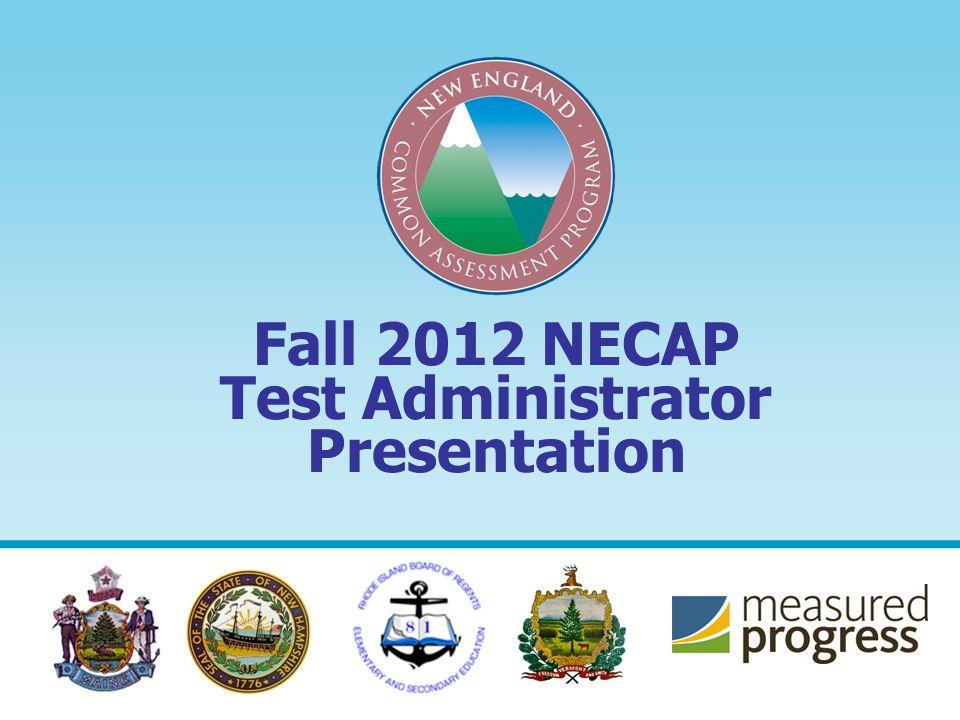 Fall 2012 NECAP Test Administrator Presentation