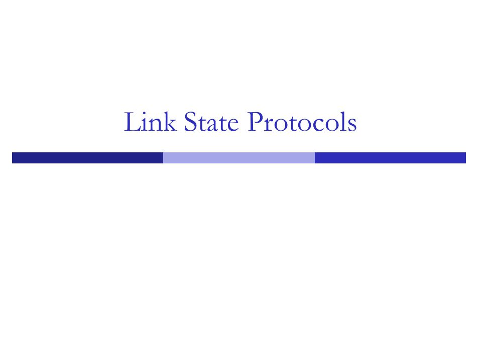 Link State Protocols