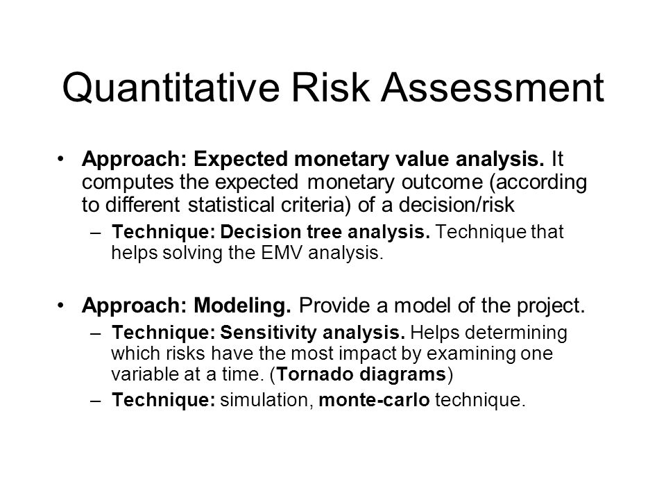 Quantitative Risk Assessment Approach: Expected monetary value analysis.