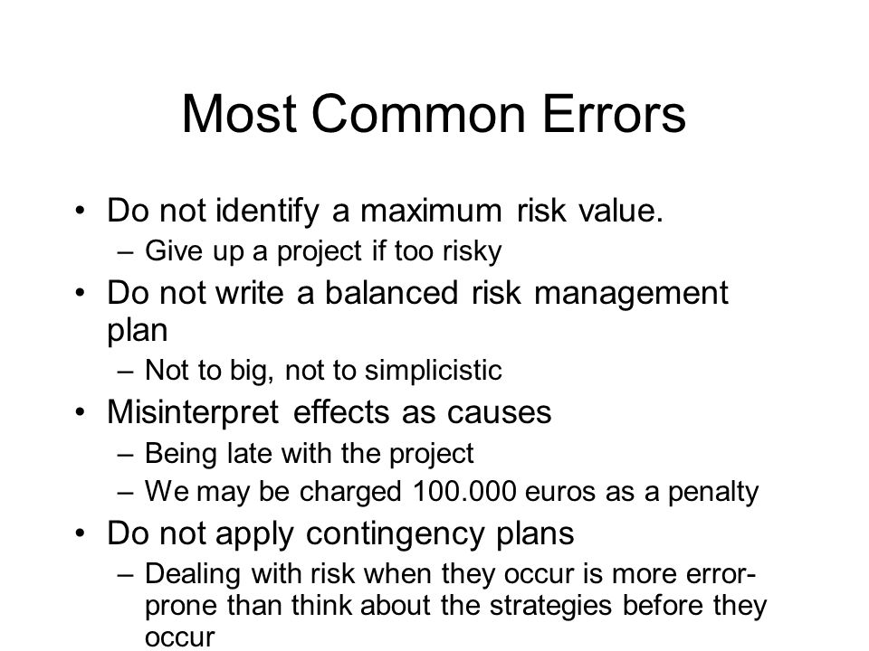 Most Common Errors Do not identify a maximum risk value.