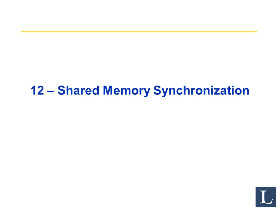 12 – Shared Memory Synchronization