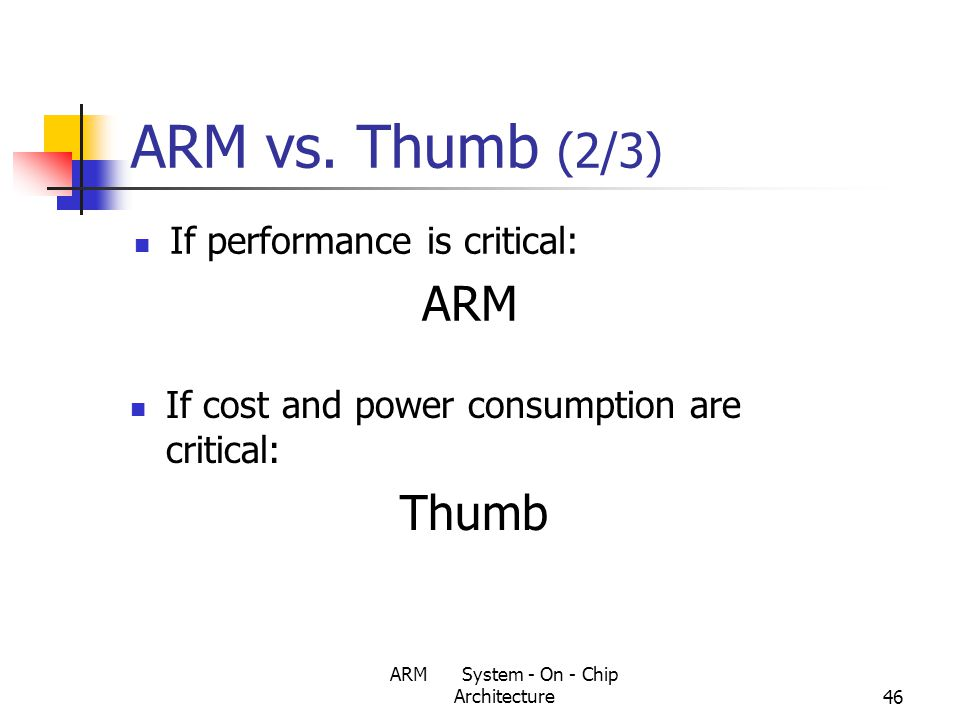ARM System - On - Chip Architecture46 ARM vs.