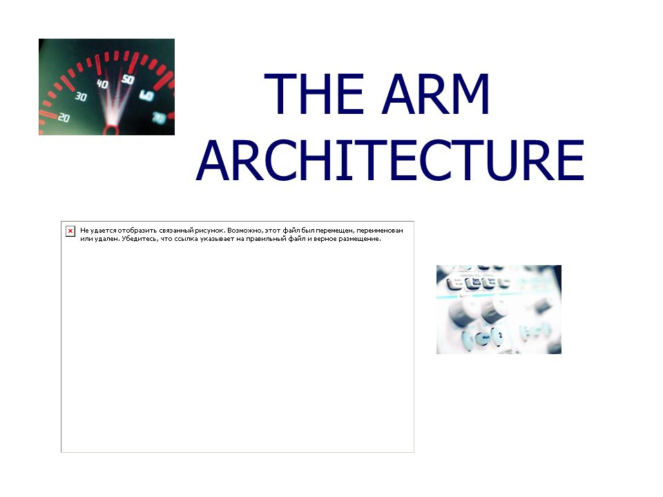 ARM System - On - Chip Architecture6 GENERAL INFO (1/2) AIM: Simple design Load – store architecture 32 bit data bus 3 addressing modes